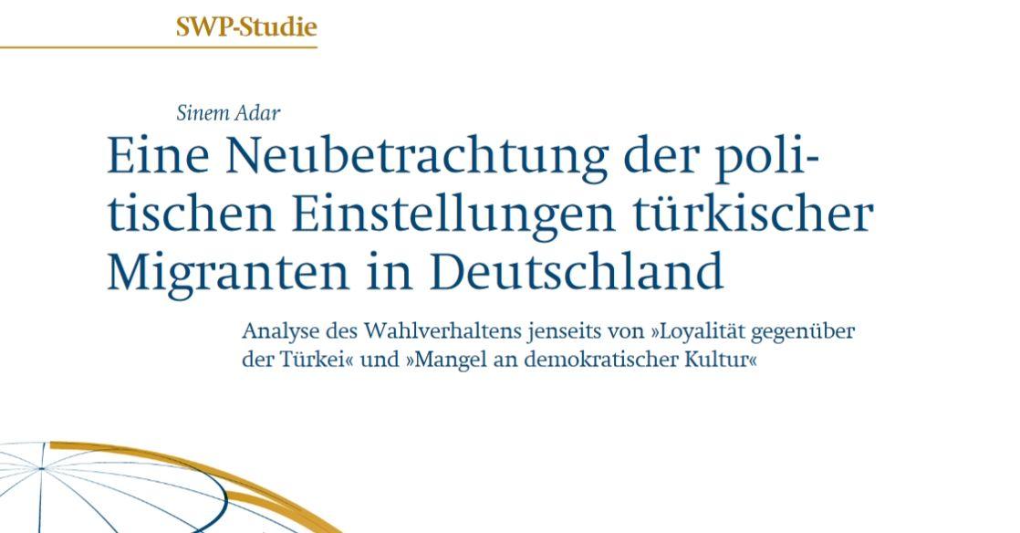 Eine Neubetrachtung Der Politischen Einstellungen Turkischer Migranten In Deutschland Swp